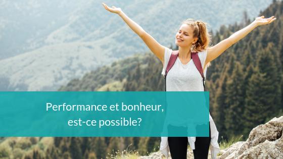 Performance et bonheur, est-ce possible?
